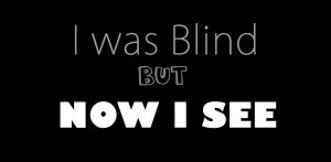 devotional blind now I see