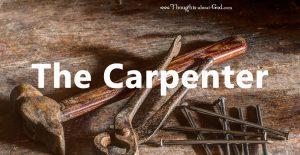 The Carpenter - A Christian Poem